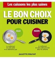 pour cuisiner livres le bon choix pour cuisiner juliette pouyat nutrivi