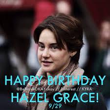today is hazel grace lancaster u0027s birthday spread the love u003c3