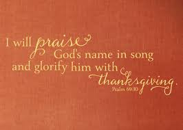 wall vinyl decal i will praise god s name in song and glorify him
