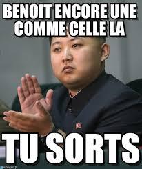 Comme Meme - benoit encore une comme celle la kim jong un meme on memegen