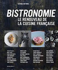 livre de cuisine fran軋ise en anglais bistronomie texte imprimé le renouveau de la cuisine française