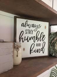 humble u0026 kind 1 u0027x1 u0027 sign distressed wooden sign farmhouse
