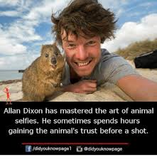 Allan Meme - allan dixon has mastered the art of animal selfies he sometimes