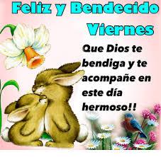 imagenes hermosas dios te bendiga feliz bernd ecido viernes que dios te bendiga yte acompane en este