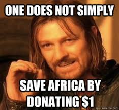 One Does Simply Meme - one does not simply save africa one does not simply level