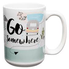 Cofee Mugs Rv And Camper Large Coffee Mugs For Sale Go Somewhere Zak