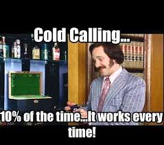 Cold Calling Meme - pin by your agent john clark on sales humor hilarious pinterest
