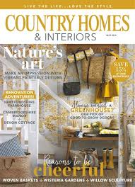 country homes and interiors magazine subscription country homes interiors magazine may 2018 subscriptions
