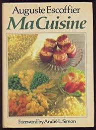 ma cuisine escoffier auguste escoffier books list of books by author auguste escoffier