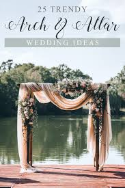 wedding altar ideas 25 trending wedding altar arch decoration ideas