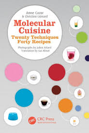 molecular cuisine book molecular cuisine twenty techniques forty recipes crc press book