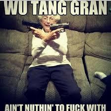 Wu Tang Meme - wu tang financial on twitter wu tang gran wuwednesday http t co