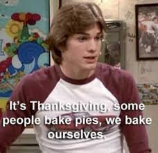 dopl3r memes it s thanksgiving some bake pies we