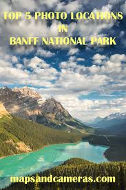 top 5 photo locations in banff national park maps cameras