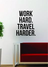 Inspirational Quotes Home Decor Work Hard Travel Harder Quote Decal Sticker Wall Vinyl Art Words