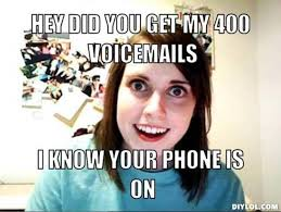 Clingy Girlfriend Meme - 4 email marketing lessons i learned from personal relationships