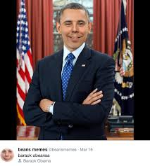 Beans Meme - someone has spent the last year photoshopping beans from even