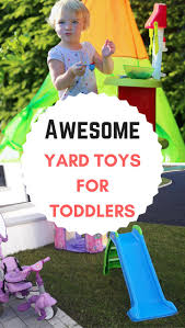 must buy outside toys for toddler girls make backyard play fun
