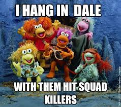 Fraggle Rock Meme - i hang in dale with them hit squad killers waka flocka fraggle
