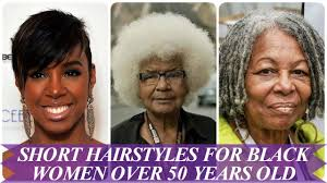 hairstyles for black women over 50 years old 20 short hairstyles for black women over 50 years old 2018 youtube