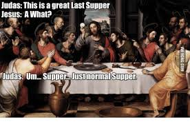 Last Supper Meme - 25 best memes about pictures of last supper with jesus