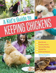 a kid u0027s guide to keeping chickens best breeds creating a home