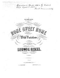 the sweethome sheets home sweet home eckel ludwig imslp petrucci music library