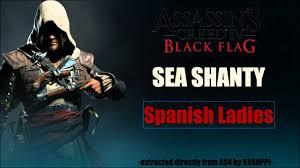Ac4 Black Flag Sea Shanty 05 Spanish Ladies Ac4 Black Flag In Game