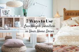 7 ways to use low height furniture in your home decor u2013 nonagon style