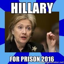 Hillary Clinton Meme Generator - hillary for prison 2016 hillary clinton meme generator