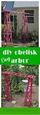 easy diy obelisk arbor garden arbours arbors and gardens
