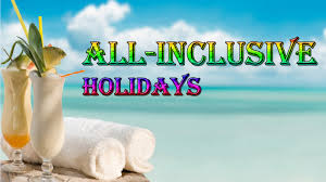 all inclusice holidays top 10 must visit destinations for your