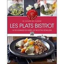 livre cuisine bistrot les plats bistrot le cours de cuisine broché atelier des chefs