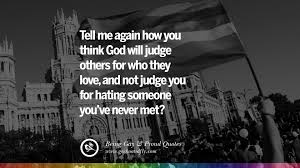quotes about being happy because of god 35 quotes about pride pro lgbt homophobia and marriage