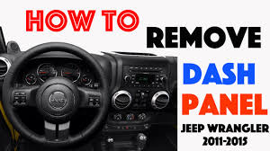 2017 jeep wrangler dashboard how to remove dash panels jeep wrangler 2011 2015 youtube