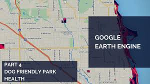 Chicago Google Map by Google Earth Engine Tutorial Part 4 Chicago Dog Friendly Park