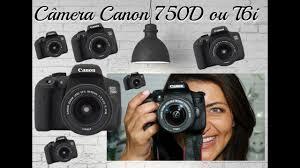 canon 750d ou t6i review paula kamorim youtube