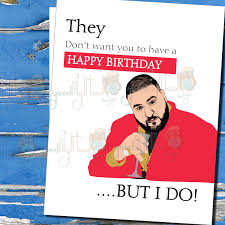 dj khaled funny birthday card they don u0027t want you to have a happy