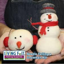 needle felting a snow kit needle felted snowman kit living
