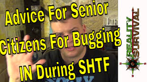 shtf house plans advice for senior citizens for bugging in during shtf youtube
