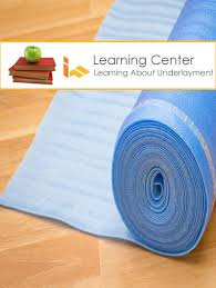 learning center about flooring underlayment ifloor com