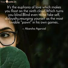 Love Makes You Blind Quotes Akansha Agarwal Quotes Yourquote