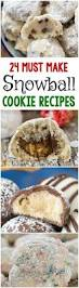 24 must make snowball cookie recipes you have to make this