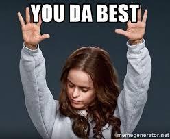 You Da Best Meme - you da best praise jesus girl meme generator