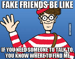 Fake People Memes - waldo fake friends be like meme humoar com