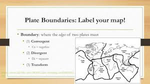 Plate Boundaries Map Unit 2 Day 3 Graham Tectonics Lab Ppt Download