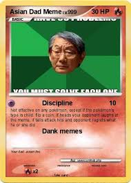 Meme Asian Father - pok礬mon asian dad meme 1 1 discipline my pokemon card