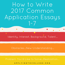 how to write 2017 common application essay prompts 1 7 applying