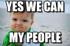 Yes We Can Meme - yes we can success kid original meme on memegen