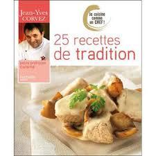 cuisiner comme un chef recettes je cuisine comme un chef 25 recettes de tradition broché